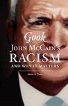 Gook: John McCain's Racism and Why It Matters