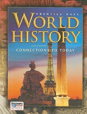 World History: Connections to Today by Elisabeth Gaynor Ellis