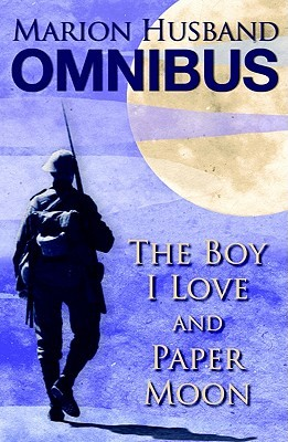 The Boy I Love & Paper Moon: Marion Husband Omnibus