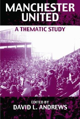 Manchester United: A Thematic Study