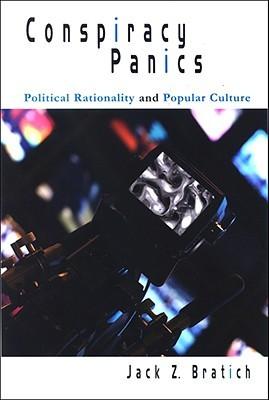 Conspiracy Panics: Political Rationality and Popular Culture