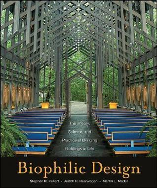 Biophilic Design by Stephen R. Kellert