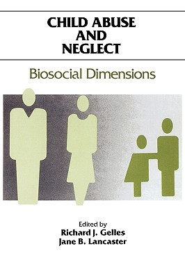 Child Abuse And Neglect: Biosocial Dimensions