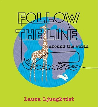 Follow the Line Around the World by Laura Ljungkvist