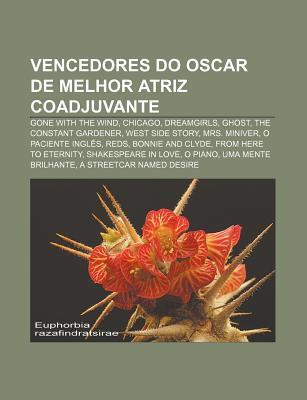 Vencedores Do Oscar de Melhor Atriz Coadjuvante: Gone with the Wind, Chicago, Dreamgirls, Ghost, the Constant Gardener, West Side Story