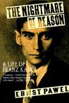 The Nightmare of Reason: A Life of Franz Kafka