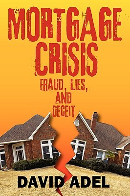 Mortgage Crisis: Fraud, Lies, and Deceit