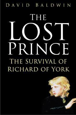 The Lost Prince: The Survival of Richard of York
