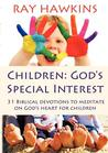 Children: God's Special Interest
