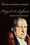 Hegel & the Infinite: Religion, Politics, and Dialectic