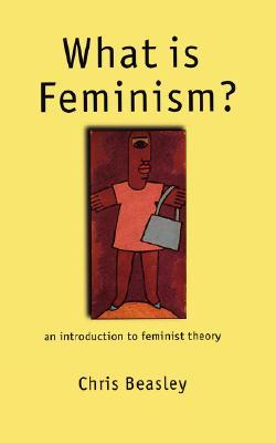 What Is Feminism?: An Introduction to Feminist Theory