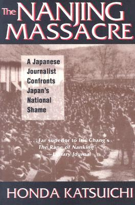 The Nanjing Massacre by Honda Katsuichi