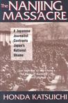 The Nanjing Massacre: A Japanese Journalist Confronts Japan's National Shame