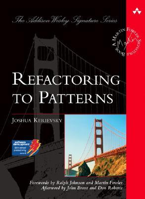 Refactoring to Patterns by Joshua Kerievsky