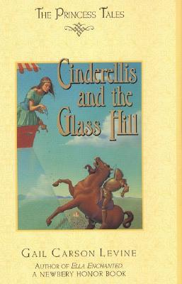 Cinderellis and the Glass Hill by Gail Carson Levine