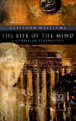 The Life of the Mind: A Christian Perspective (ePUB)