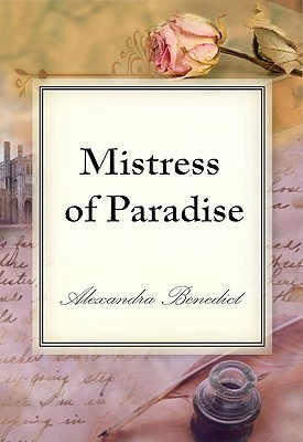 Mistress of Paradise by Alexandra Benedict