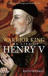 Warrior King: The Life of Henry V