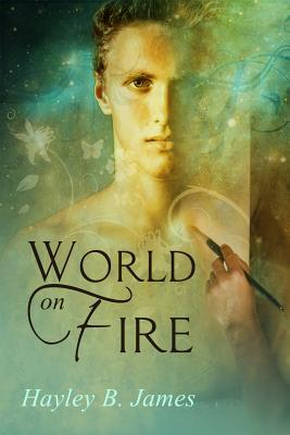 World on Fire by Hayley B. James