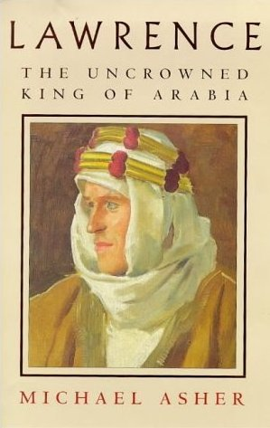Lawrence: The Uncrowned King of Arabia
