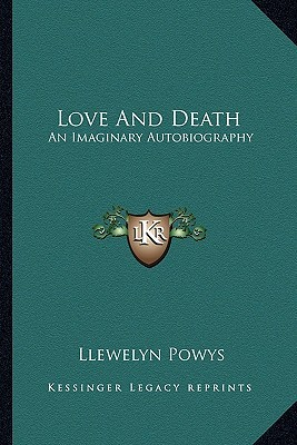 Love and Death: An Imaginary Autobiography
