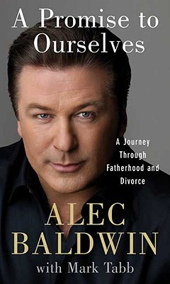 A Promise to Ourselves by Alec Baldwin