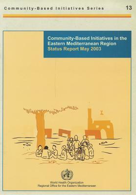 Community-Based Initiatives in the Eastern Mediterranean Region: Status Report May 2003