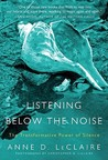 Listening Below the Noise by Anne D. LeClaire