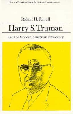 harry-s-truman-and-the-modern-american-presidency