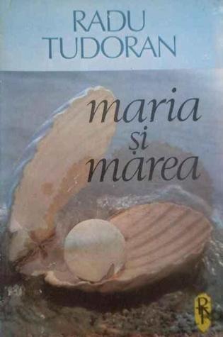 Maria şi marea by Radu Tudoran