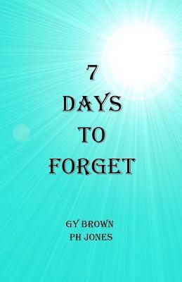 7 Days to Forget DJVU PDF 978-1463673376 por G.Y. Brown