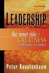 Leadership, New and Revised: The Inner Side of Greatness, a Philosophy for Leaders