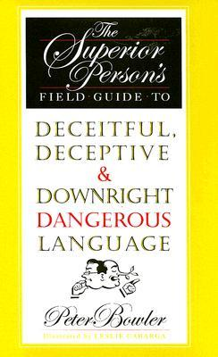 the-superior-person-s-field-guide-to-deceitful-deceptive-downright-dangerous-language
