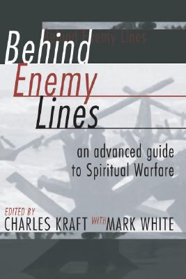 Behind Enemy Lines, an advanced guide to spirtual warfare