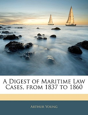 A Digest of Maritime Law Cases, from 1837 to 1860