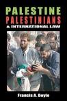 Palestine, Palestinians and International Law