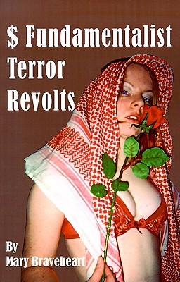 $ Fundamentalist Terror Revolts: A Novel Inspired by the Murders of an Australian Nurse in Saudi and of Princess Diana in Paris