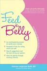 Feed the Belly: The Pregnant Mom's Healthy Eating Guide