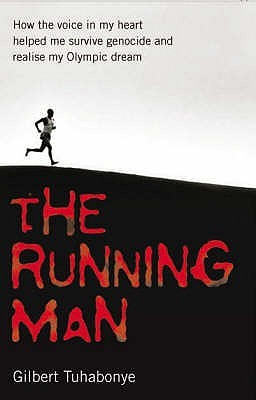 The Running Man: How the Voice in My Heart Helped Me Survive Genocide and Realise My Olympic Dream