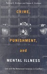 Crime, Punishment, and Mental Illness: Law and the Behavioral Sciences in Conflict