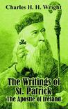 The Writings of St. Patrick: The Apostle of Ireland