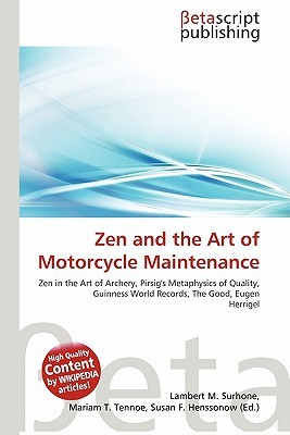 Zen and the Art of Motorcycle Maintenance, zen in the art of Archery, Pirsig's metaphysics of quality, Guinness world records, the Good