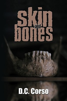 Skin And Bones by D.C. Corso