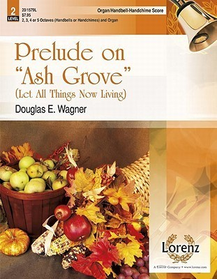 """Prelude on """"ash Grove"""" - Organ and Hb/Hc Score: Let All Things Now Living"""