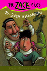 Dr. Jekyll, Orthodontist (Zack Files #5)