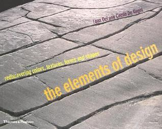 The Elements Of Design: Rediscovering Colors, Textures, Forms, And Shapes EPUB MOBI 978-0500283394 por Loan Oei