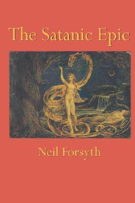 The Satanic Epic by Neil Forsyth