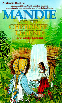 Mandie and the Cherokee Legend by Lois Gladys Leppard