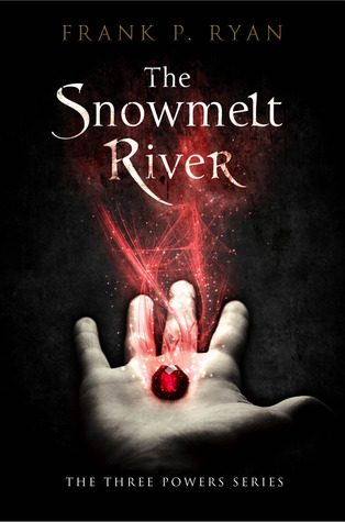 The Snowmelt River (Three Powers, #1)