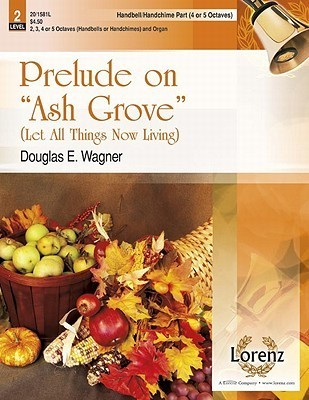 """Prelude on """"ash Grove"""" - 4-5 Octave Hb/Hc Part: Let All Things Now Living"""